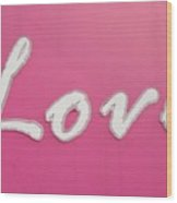 Love Sign Wood Print