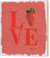 Love Strawberry Wood Print