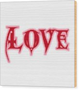 Love Text Wood Print