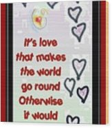 Love World Round Flat Red Wood Print
