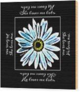 Loves Me In Blue Wood Print