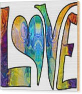 Loving Life Abstract Inspirational Artwork By Omaste Witkowski  Wood Print