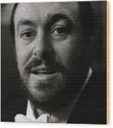 Luciano Pavarotti Wood Print
