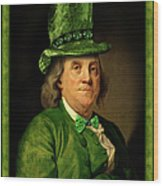 Lucky Ben Franklin In Green Wood Print
