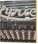 Lyric Theater Birmingham Wood Print