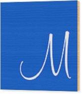 M In White Simple Script Wood Print