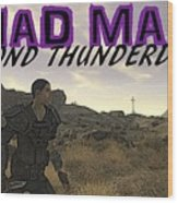 Mad Max Beyond Thunderdome Wood Print