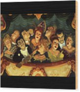 Madcap Opera  Wood Print