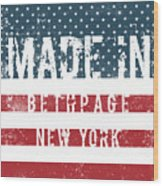 Made In Bethpage, New York Wood Print