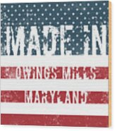 Made In Owings Mills, Maryland Wood Print