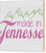 Made In Tennessee Pink Wood Print