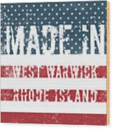 Made In West Warwick, Rhode Island Wood Print