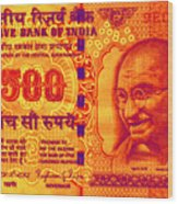 Mahatma Gandhi 500 Rupees Banknote Wood Print