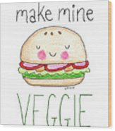 Make Mine Veggie Wood Print