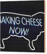 Making Cheese Now Wood Print