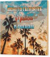 Malibu Is Paradise Wood Print