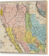 Map Of California New Mexico Texas  1849 Wood Print
