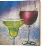 Margarita And A Glass Of Wine Wood Print