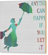 Marry Poppins Quote Wood Print
