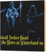 Marshall Tucker Winterland 1975 #18 Enhanced In Blue With Text Wood Print