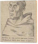 Martin Luther As An Augustinian Monk Wood Print