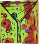 Martini Madness  Wood Print