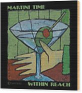 Martini Time - Within Reach Wood Print