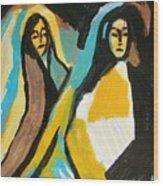 Mary And Josephine Wood Print