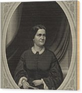 Mary Todd Lincoln, First Lady Wood Print