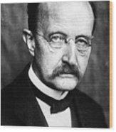 Max Planck  Wood Print