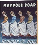 Maypole Soap Retro Vintage Ad 1890's Wood Print