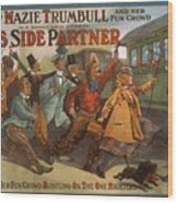 Mazie Trumbull And Her Fun Crowd Dads Side Partner Vintage Entertainment Poster 1908 Wood Print