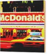 Mc Donalds On Broadway  Wood Print