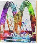 Mcdonalds Wood Print