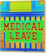 Medical Leave Art Wood Print
