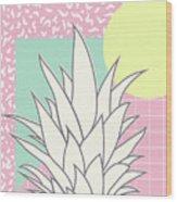 Memphis Pineapple Top Wood Print