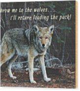 Menacing Wolf In The Woods Lead The Pack Wood Print