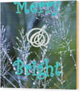 Merry And Bright Wood Print