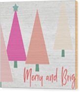 Merry And Bright Trees- Art By Linda Woods Wood Print