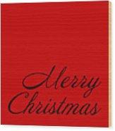 Merry Christmas In Black Wood Print