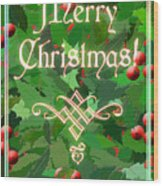 Merry Christmas With Holly Wood Print