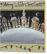 Merry Little Christmas Hill Wood Print