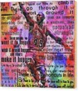 Michael Air Jordan Motivational Inspirational Independent Quotes 3 Wood Print