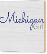 Michigan Girl Wood Print