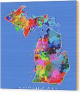 Michigan Map Color Splatter 3 Wood Print