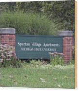 Michigan State University Spartan Village Signage Wood Print