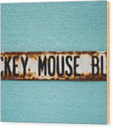 Mickey Mouse Blvd Wood Print