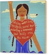 Midwives Of Standing Rock Wood Print