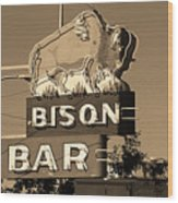 Miles City, Montana - Bison Bar Sepia Wood Print