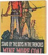 Mine More Coal Wood Print